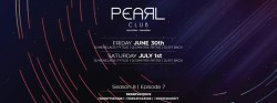 Pearl Club | June 30h - July 1st