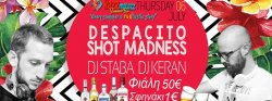 Despacito Shot Madness Night