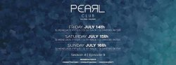 Pearl Club | July 14th-16th