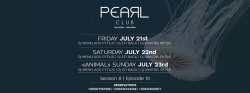 Pearl Club | July 21st-23rd